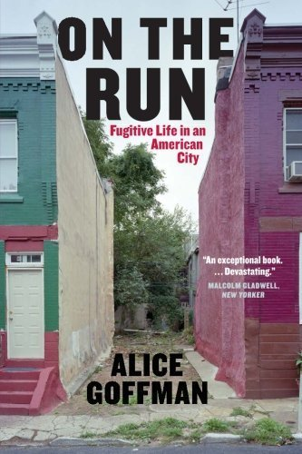 Books : On the Run: Fugitive Life In An American City (Fieldwork Encounters and Discoveries) by Alice Goffman (2014-05-01)