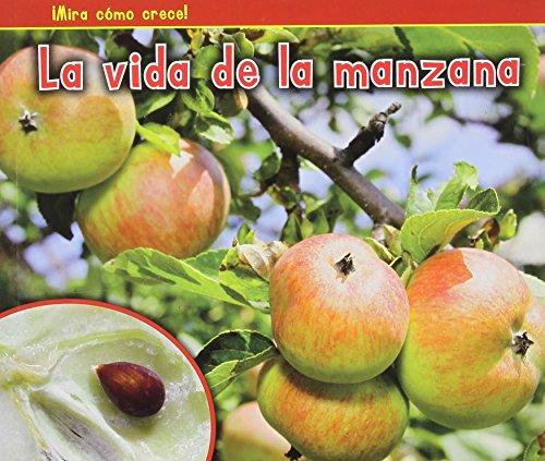 La vida de la manzana (¡Mira cómo crece!) (Spanish Edition)
