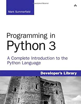 Programming in Python 3: A Complete Introduction to the