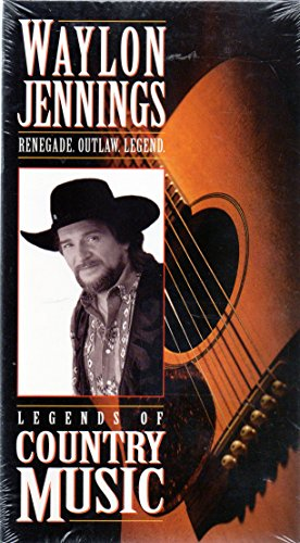 - Waylon Jennings Renegade Outlaw Legend (Legends of Country Music) [VHS]