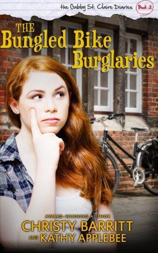 Download The Bungled Bike Burglaries (The Gabby St. Claire Diaries) (Volume 3) PDF