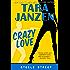Crazy Love (Steele Street Book 5)