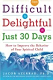 From Difficult to Delightful in Just 30 Days, Jacob Azerrad, 0071470395