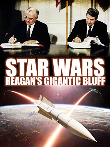 Star Wars: Reagan's Gigantic Bluff (Feature Wars Film Star)