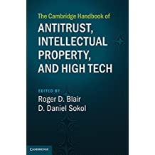 The Cambridge Handbook of Antitrust, Intellectual Property, and High Tech