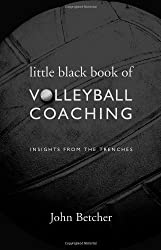 Little Black Book of Volleyball Coaching (Insights From the Trenches)