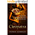 Cleopatra: The True and Surprising Story of the Queen of the Nile