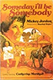 Someday I'll Be Somebody, Mickey Jordan, 0913618098