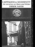 img - for Capitalism and Modernity: An Excursus on Marx and Weber by Derek Sayer (1990-06-12) book / textbook / text book