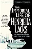 The Immortal Life of Henrietta Lacks by Skloot, Rebecca (2010)