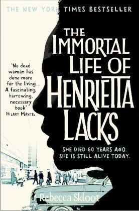 Books : The Immortal Life of Henrietta Lacks by Skloot, Rebecca (2010)