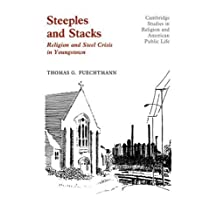 Steeples and Stacks: Religion and Steel Crisis in Youngstown, Ohio