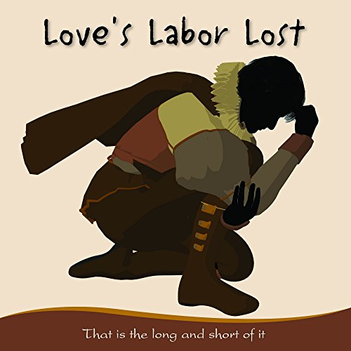 Love's Labor Lost: That is the Long and Short of It
