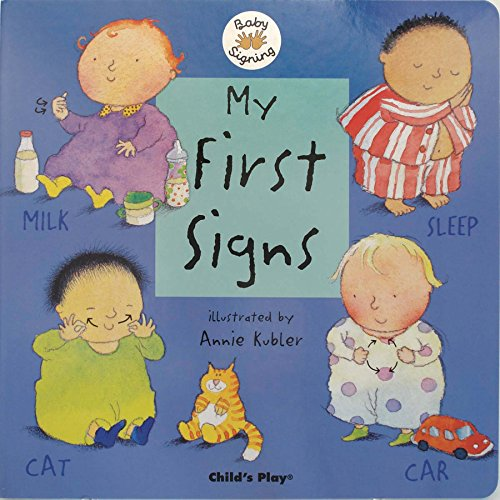 Asl Food Signs - My First Signs: American Sign Language (Baby Signing)