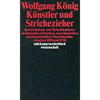 Künstler und Strichezieher: Konstruktions- und Technikkulturen im deutschen, britischen, amerikanischen und französischen Maschinenbau zwischen 1850 und 1930