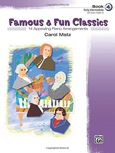 Famous & Fun Classics, Bk 4: 14 Appealing Piano Arrangements