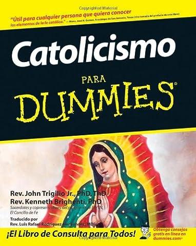 Catolicismo Para Dummies (Spanish Edition) (Jose Luis Rodriguez Book)