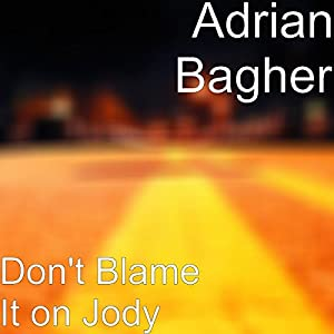 Don't Blame It on Jody [Explicit]
