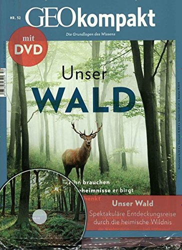 GEO kompakt / GEOkompakt mit DVD 52/2017 - Unser Wald: DVD: Unser Wald