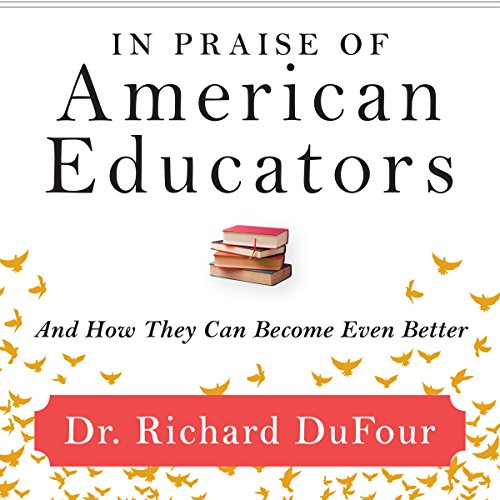 (In Praise of American Educators: And How They Can Become Even Better)