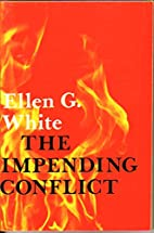 The Impending Conflict by Ellen G. White