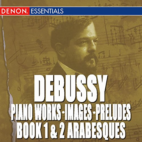 Debussy: Piano Works, Images, ...