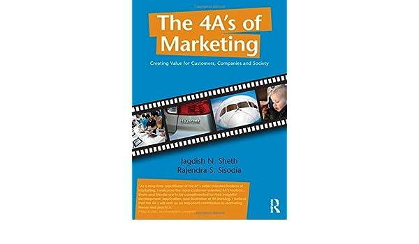 The 4 As of Marketing: Creating Value for Customer, Company and Society: Amazon.es: Jagdish Sheth, Rajendra Sisodia: Libros en idiomas extranjeros