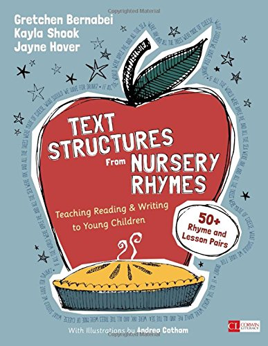 - Text Structures From Nursery Rhymes: Teaching Reading and Writing to Young Children (Corwin Literacy)