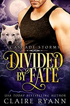 Divided by Fate (Cascade Storms Book 1) by [Ryann, Claire]