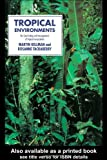 img - for By Martin Kellman - Tropical Environments: The Functioning and Management of Tropical Ecosystems: 1st (first) Edition book / textbook / text book