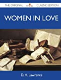 Women in Love - the Original Classic Edition, D. H. Lawrence, 1486145620