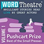 WordTheatre: Pushcart Prize: Best of the Small Presses, Volume 1 | Andre Dubus III,Pamela Painter,Lorna Goodison,Janice Eidus,Joyce Carol Oates