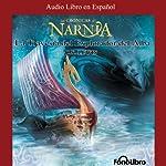 La Travesia del Explorador del Alba: Las Cronicas de Narnia [The Voyage of the Dawn Treader] | C. S. Lewis