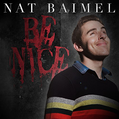 Be Nice! [Explicit]
