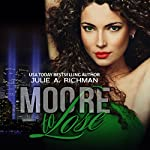 Moore to Lose: Needing Moore Series, Book 2 | Julie A. Richman