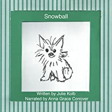 Snowball Audiobook by Julie Kolb Narrated by Anna Grace Conover