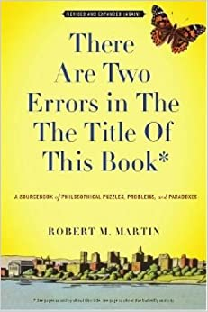 By Robert M. Martin There Are Two Errors in the the Title of This Book, Revised and Expanded (Again): A Sourcebook of Ph (3rd Third Edition)
