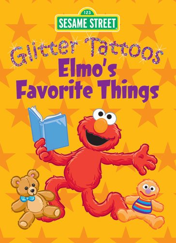 Sesame Street Glitter Tattoos Elmo's Favorite Things (Sesame Street Tattoos) -