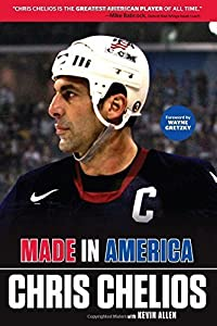 Chris Chelios: Made in America by Chelios, Chris, Allen, Kevin (2014) Hardcover