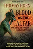 img - for Blood on the Altar: The Coming War Between Christian vs. Christian book / textbook / text book