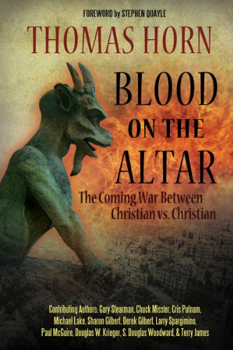 Tom Horn - Blood on the Altar: The Coming War Between Christian vs. Christian