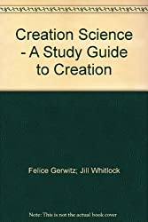 Creation Science - A Study Guide to Creation