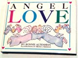 Angel Love, Bonnie Altenhein, 0517122383