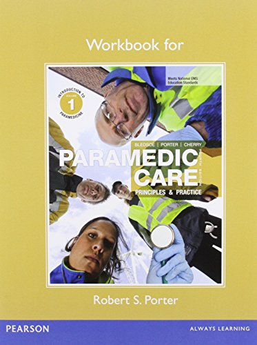 Workbook For Paramedic Care: Principles & Practice, Volume 1: Introduction To Paramedicine