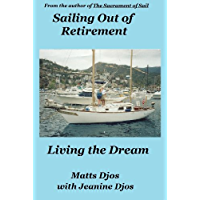 Sailing Out of Retirement: Living the Dream (English Edition)