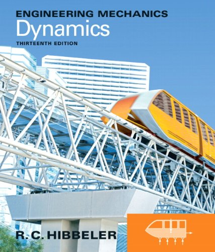 Engineering Mechanics: Dynamics (13th Edition) (Engineering Mechanics Statics 13th Edition Hibbeler Solution Manual)