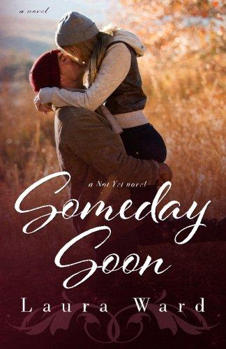 Someday Soon (the Not Yet series) (Volume 3) ebook
