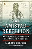 The Amistad Rebellion, Marcus Rediker, 014312398X