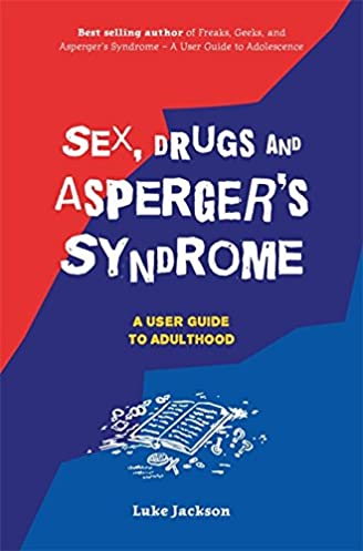 sex drugs and asperger s syndrome asd amazon co uk foreword by rh amazon co uk