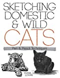 img - for Sketching Domestic and Wild Cats: Pen and Pencil Techniques (Dover Art Instruction) book / textbook / text book